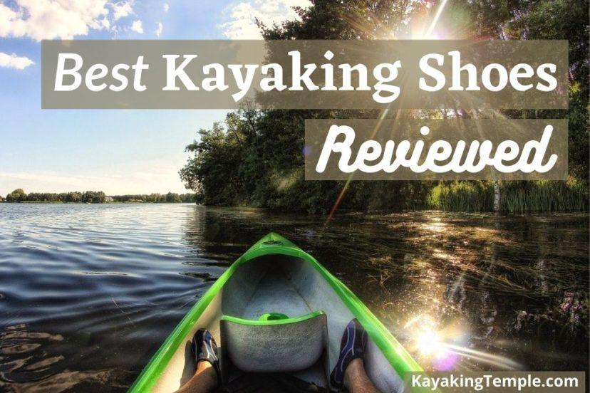 Best Kayaking Shoes For Men & Women