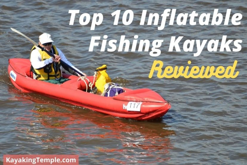 Best Inflatable Fishing Kayaks Of The Year